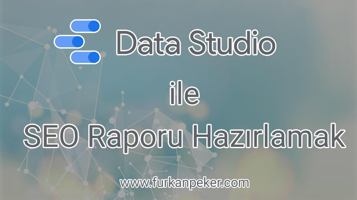 Google Data Studio ile Rapor Hazırlamak